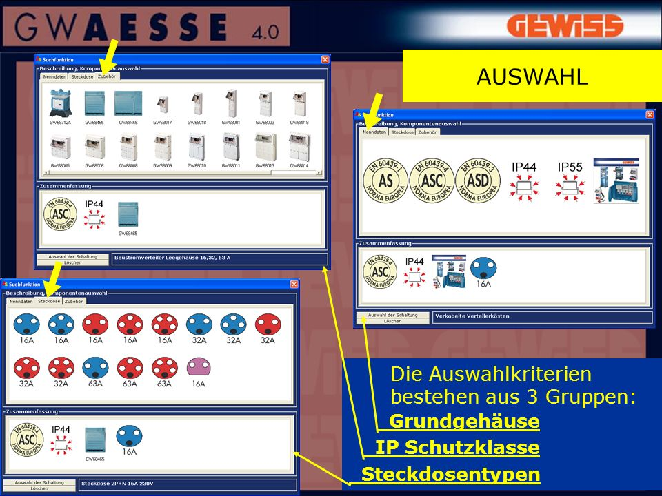 Die Auswahlkriterien bestehen aus 3 Gruppen: Grundgehäuse IP Schutzklasse Steckdosentypen AUSWAHL