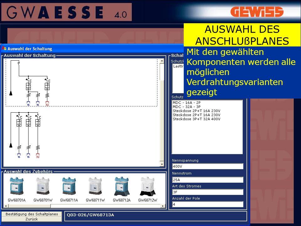 Mit den gewählten Komponenten werden alle möglichen Verdrahtungsvarianten gezeigt AUSWAHL DES ANSCHLUßPLANES