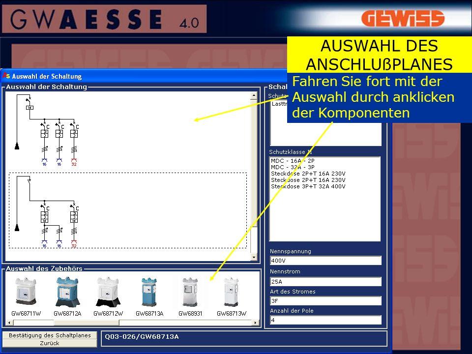 Fahren Sie fort mit der Auswahl durch anklicken der Komponenten AUSWAHL DES ANSCHLUßPLANES