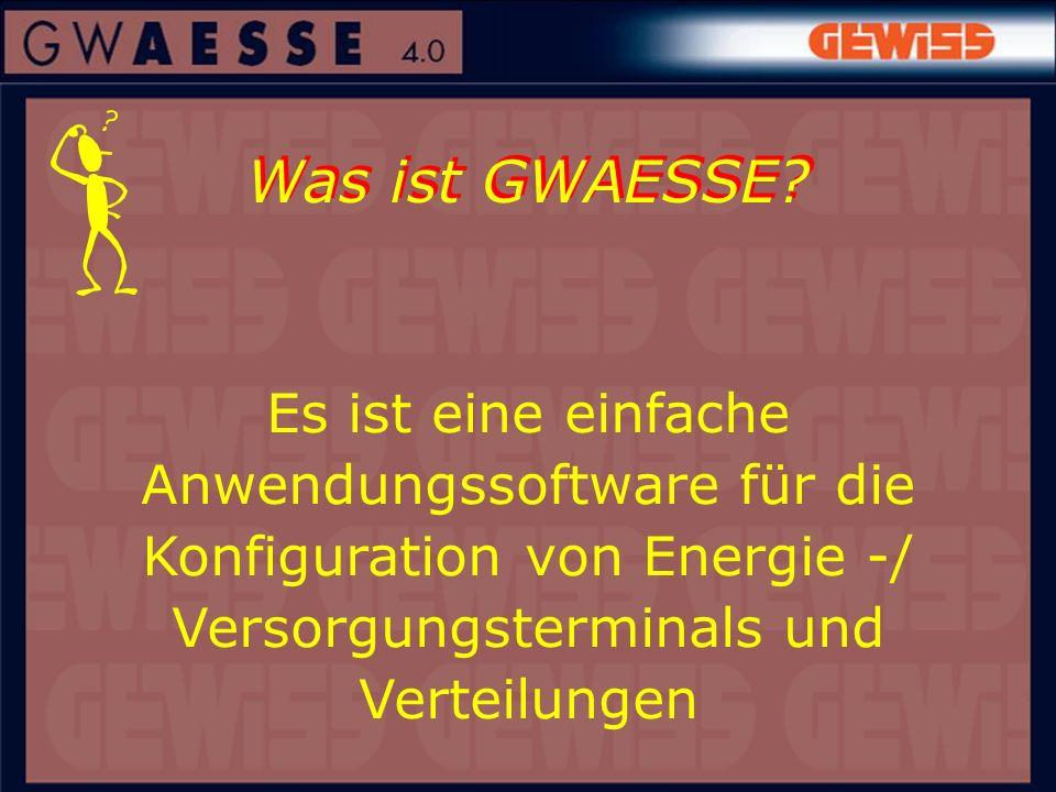 Was ist GWAESSE? Es ist eine einfache Anwendungssoftware für die Konfiguration von Energie -/ Versorgungsterminals und Verteilungen