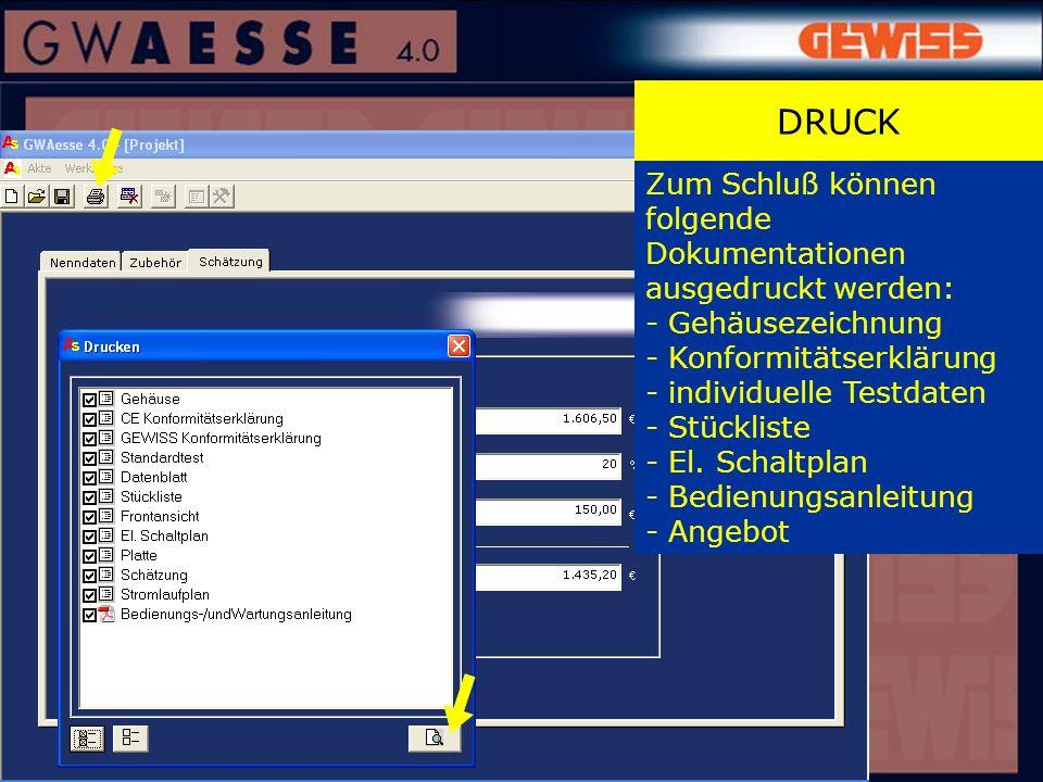 Zum Schluß können folgende Dokumentationen ausgedruckt werden: - Gehäusezeichnung - Konformitätserklärung - individuelle Testdaten - Stückliste - El.