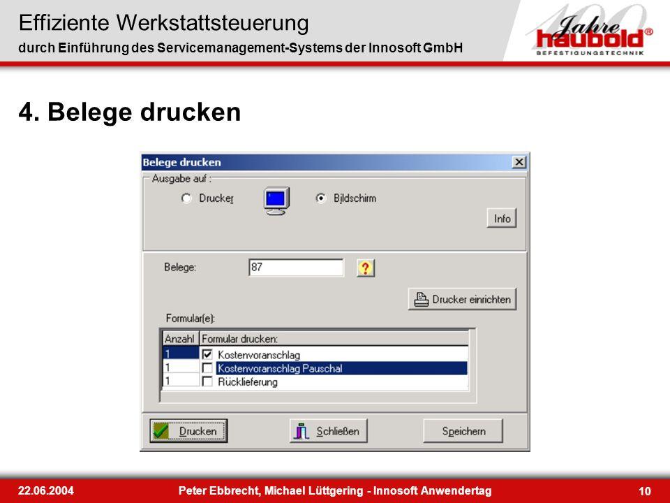 Effiziente Werkstattsteuerung durch Einführung des Servicemanagement-Systems der Innosoft GmbH 10 22.06.2004Peter Ebbrecht, Michael Lüttgering - Innos