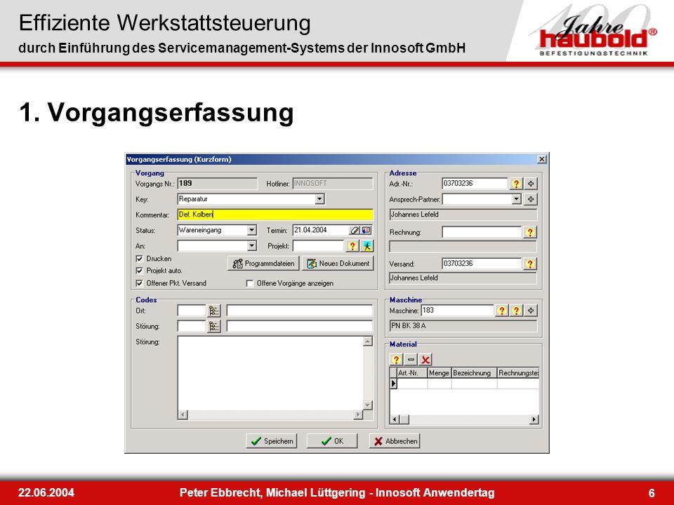 Effiziente Werkstattsteuerung durch Einführung des Servicemanagement-Systems der Innosoft GmbH 6 22.06.2004Peter Ebbrecht, Michael Lüttgering - Innoso