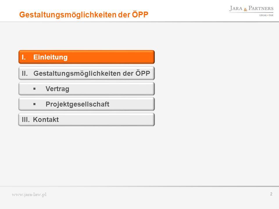 www.jara-law.pl 2 Gestaltungsmöglichkeiten der ÖPP I.