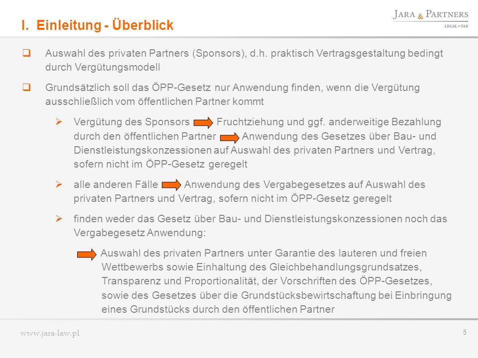 www.jara-law.pl 5 I.Einleitung - Überblick Auswahl des privaten Partners (Sponsors), d.h.
