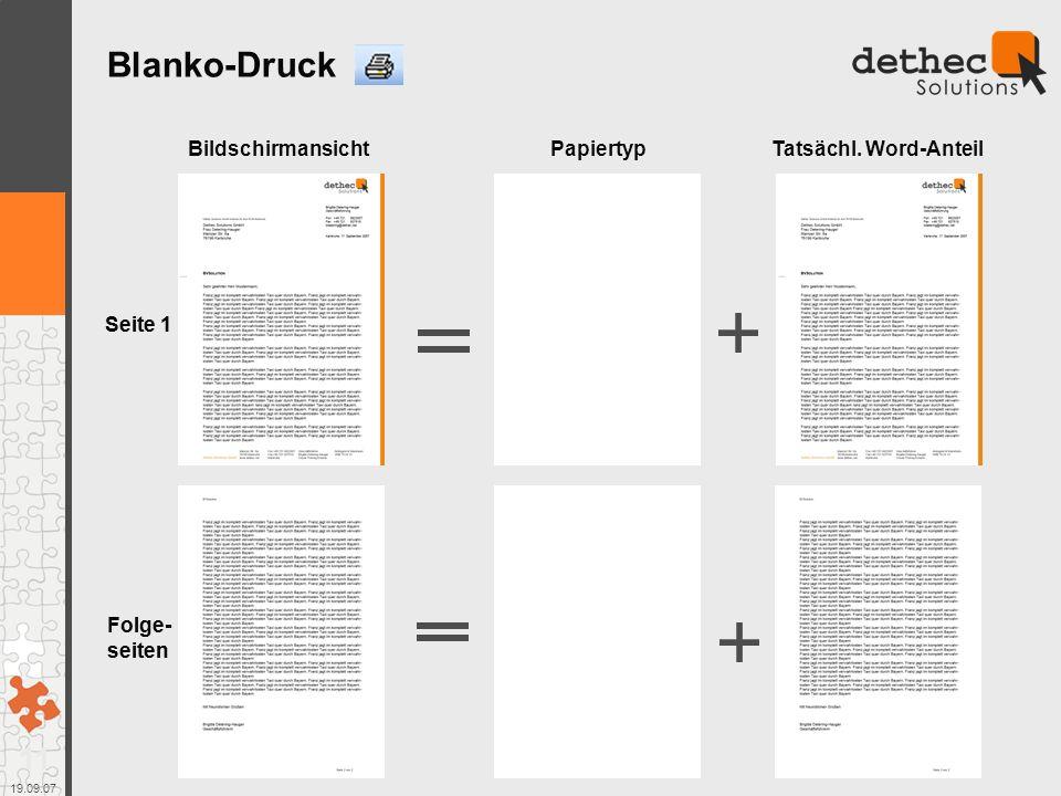 11 19.09.07 Blanko-Druck Bildschirmansicht Folge- seiten Seite 1 PapiertypTatsächl.