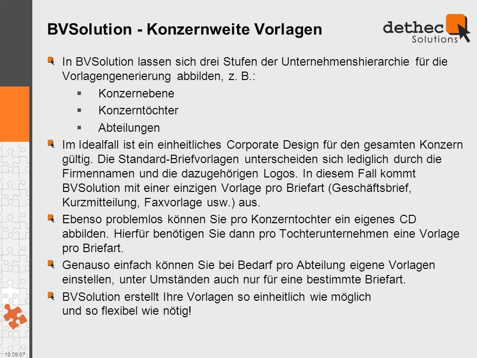 6 19.09.07 BVSolution - Konzernweite Vorlagen In BVSolution lassen sich drei Stufen der Unternehmenshierarchie für die Vorlagengenerierung abbilden, z.