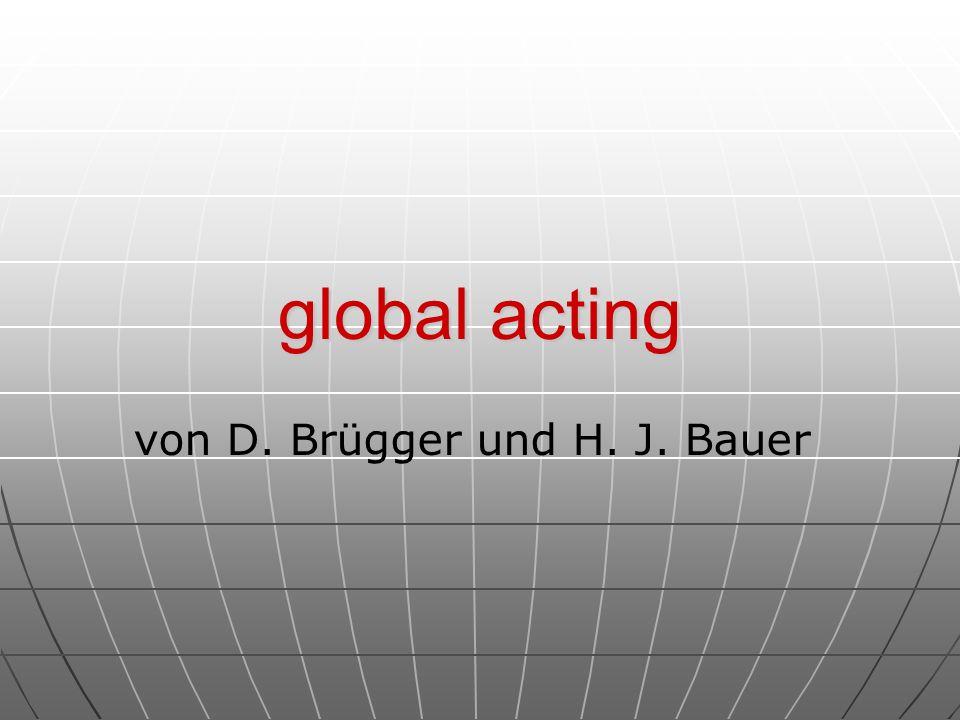 global acting von D. Brügger und H. J. Bauer
