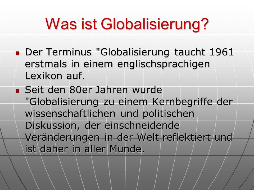 Was ist Globalisierung? Der Terminus