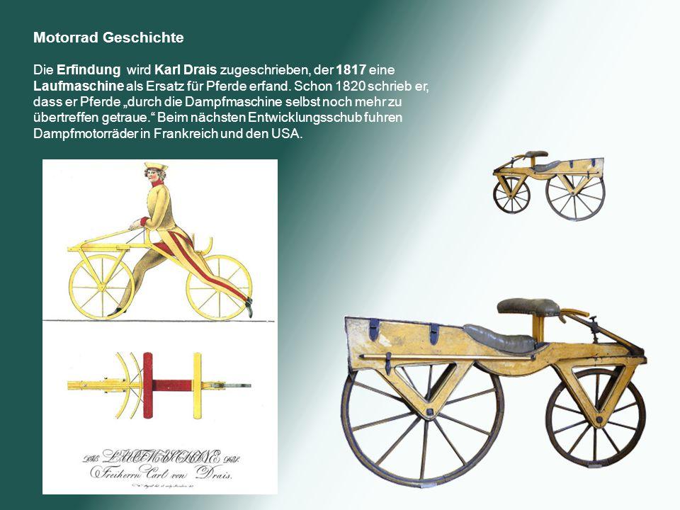 Motorrad Geschichte Die Erfindung wird Karl Drais zugeschrieben, der 1817 eine Laufmaschine als Ersatz für Pferde erfand.