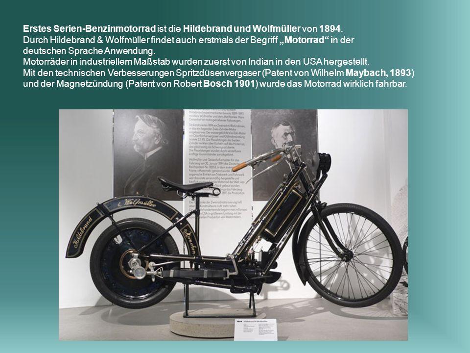 Erstes Serien-Benzinmotorrad ist die Hildebrand und Wolfmüller von 1894.