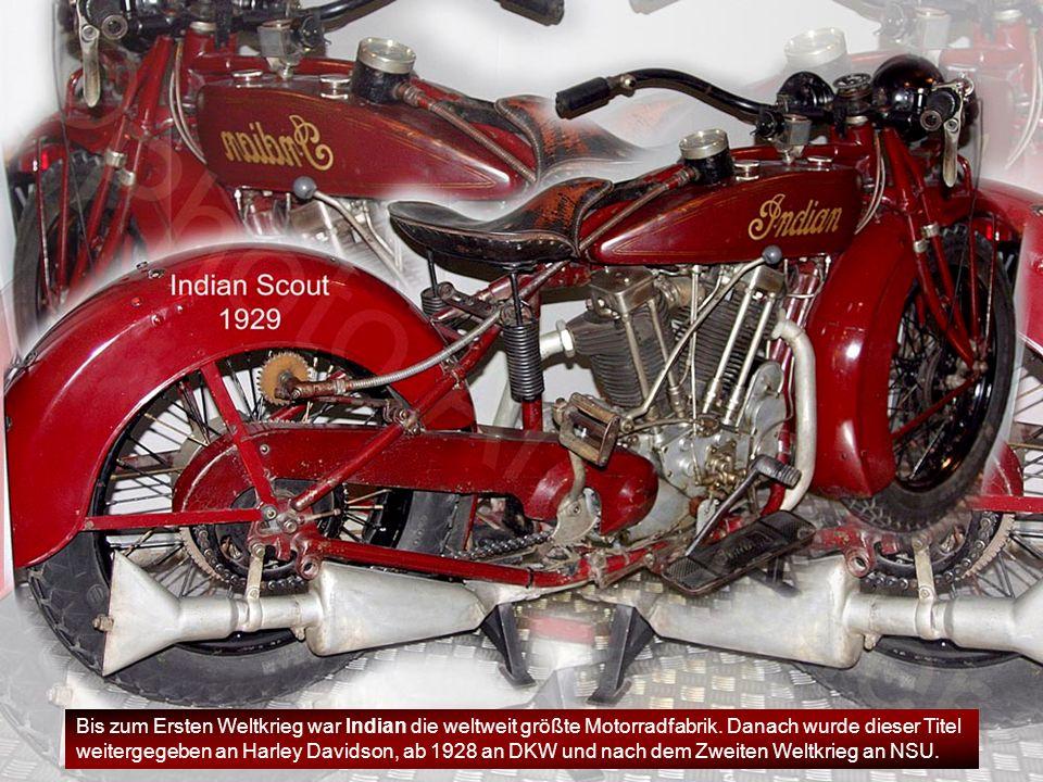 Bis zum Ersten Weltkrieg war Indian die weltweit größte Motorradfabrik.