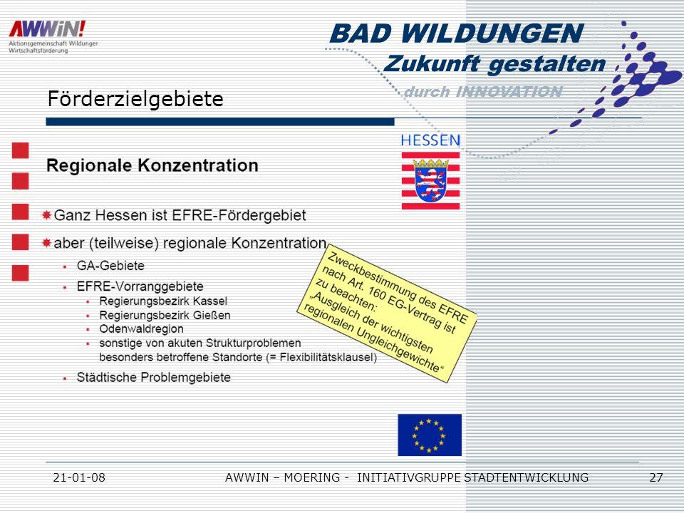 Zukunft gestalten durch INNOVATION BAD WILDUNGEN 21-01-08AWWIN – MOERING - INITIATIVGRUPPE STADTENTWICKLUNG 27 Förderzielgebiete