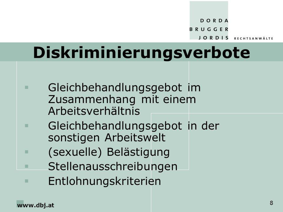 www.dbj.at 8 Diskriminierungsverbote Gleichbehandlungsgebot im Zusammenhang mit einem Arbeitsverhältnis Gleichbehandlungsgebot in der sonstigen Arbeit