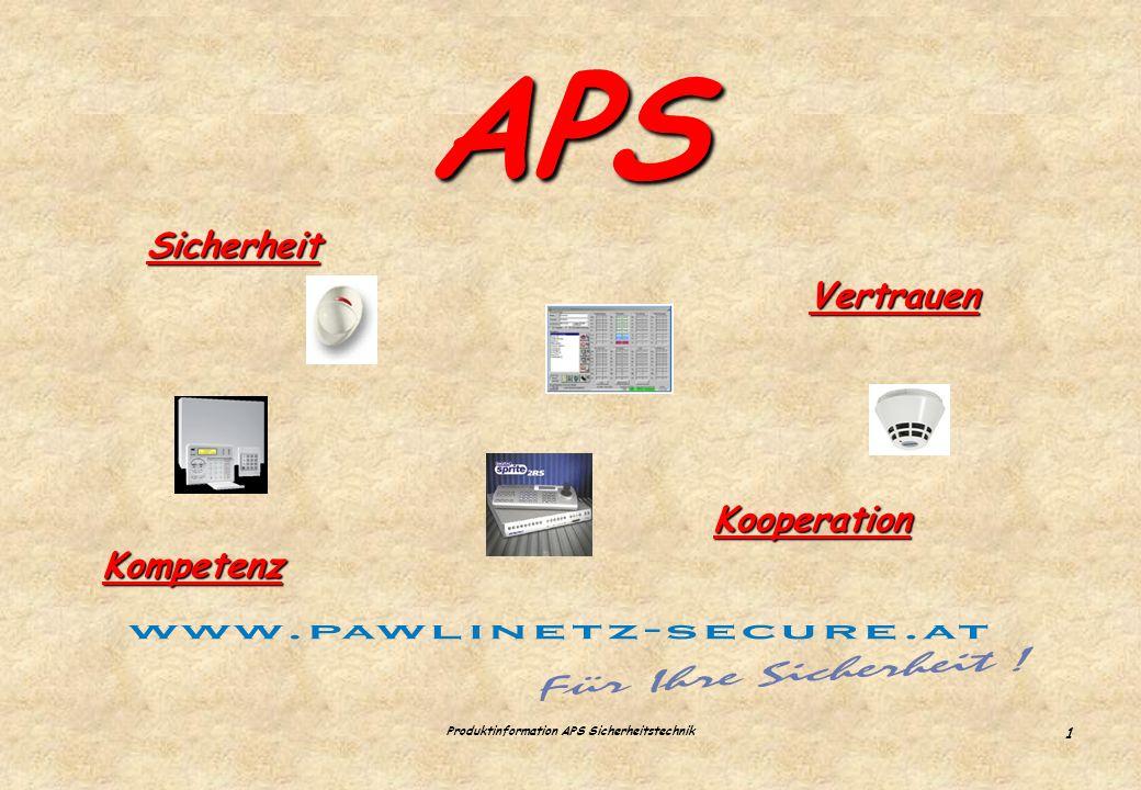 Alexander Pawlinetz Sicherheitstechnik 0664 / 236 69 02 office@pawlinetz-secure.at www.pawlinetz-secure.at APS Produktinformation APS Sicherheitstechnik 1 APS Sicherheit Kooperation Kompetenz Vertrauen
