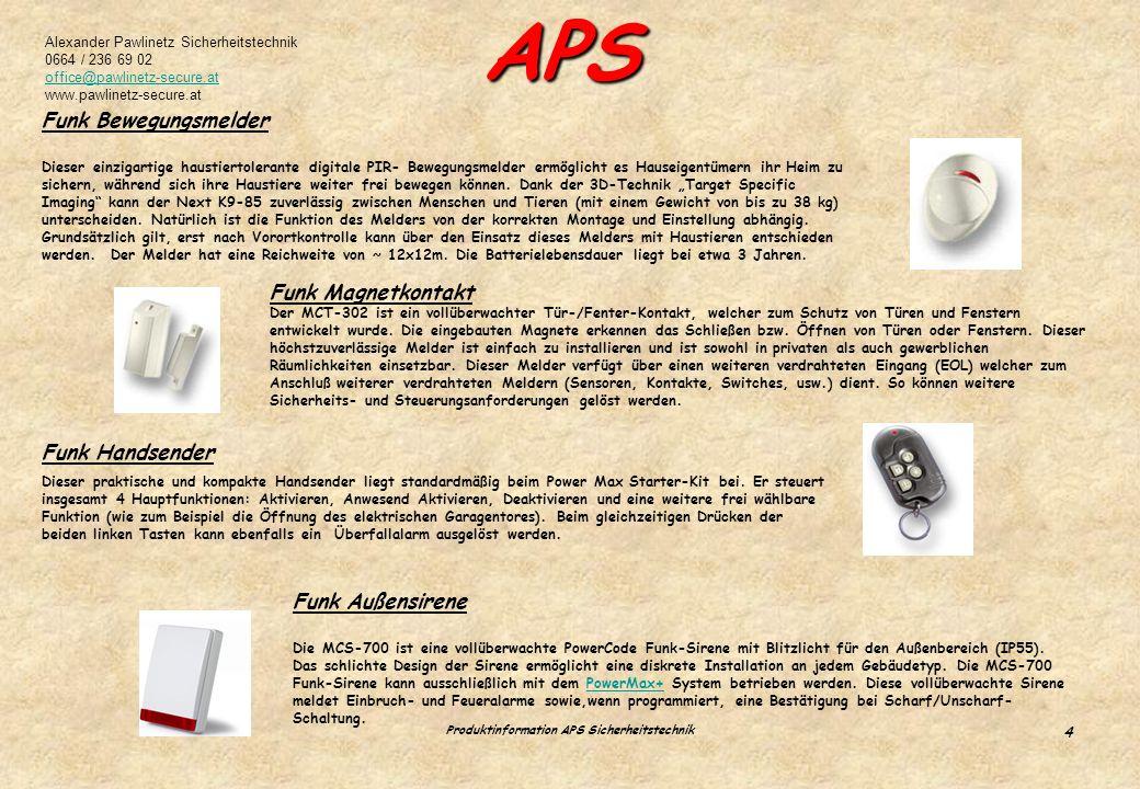 Alexander Pawlinetz Sicherheitstechnik 0664 / 236 69 02 office@pawlinetz-secure.at www.pawlinetz-secure.at APS Produktinformation APS Sicherheitstechn