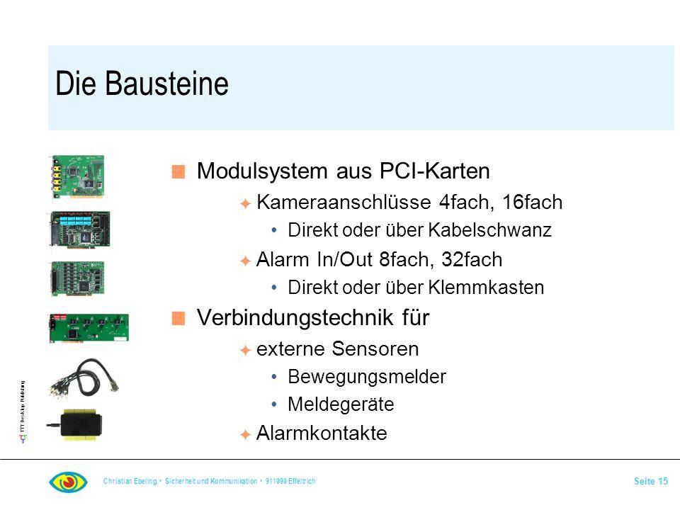 TTT Desktop Publishing Christian Ebeling Sicherheit und Kommunikation 911090 Effeltrich Seite 15 Die Bausteine n Modulsystem aus PCI-Karten F Kameraan