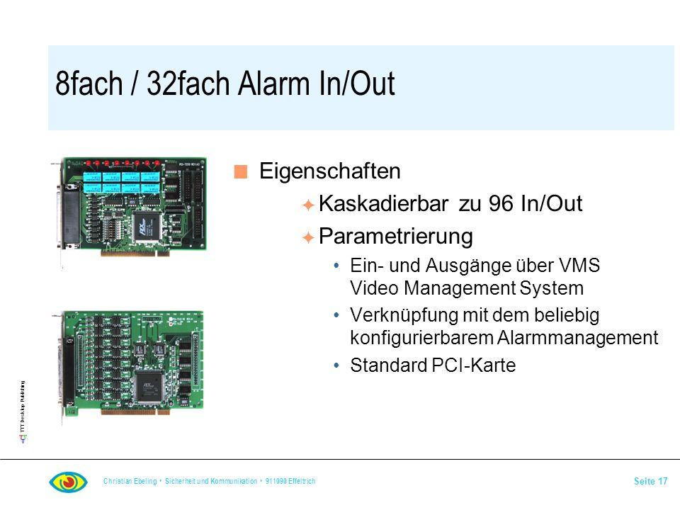 TTT Desktop Publishing Christian Ebeling Sicherheit und Kommunikation 911090 Effeltrich Seite 17 8fach / 32fach Alarm In/Out n Eigenschaften F Kaskadi