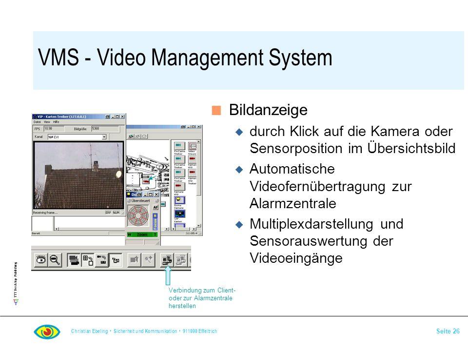 TTT Desktop Publishing Christian Ebeling Sicherheit und Kommunikation 911090 Effeltrich Seite 26 VMS - Video Management System n Bildanzeige u durch K