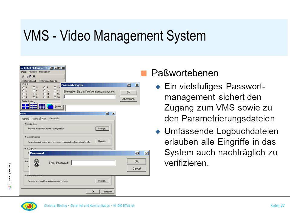 TTT Desktop Publishing Christian Ebeling Sicherheit und Kommunikation 911090 Effeltrich Seite 27 VMS - Video Management System n Paßwortebenen u Ein v