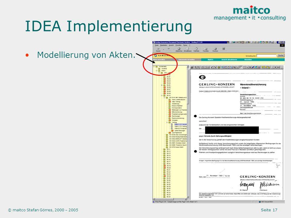 © maitco Stefan Görres, 2000 – 2005 Seite 17 IDEA Implementierung Modellierung von Akten.