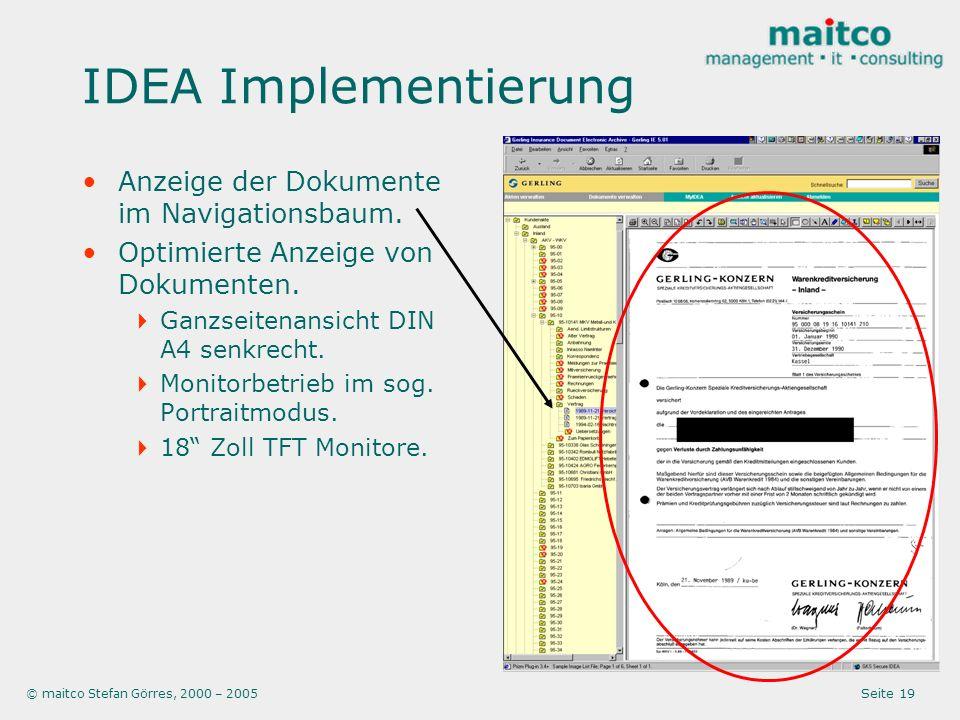 © maitco Stefan Görres, 2000 – 2005 Seite 19 IDEA Implementierung Anzeige der Dokumente im Navigationsbaum. Optimierte Anzeige von Dokumenten. Ganzsei