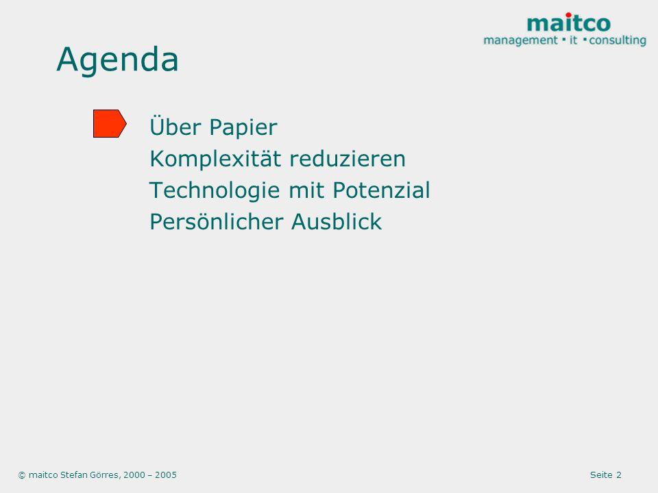 © maitco Stefan Görres, 2000 – 2005 Seite 3 Papier im Prozess......