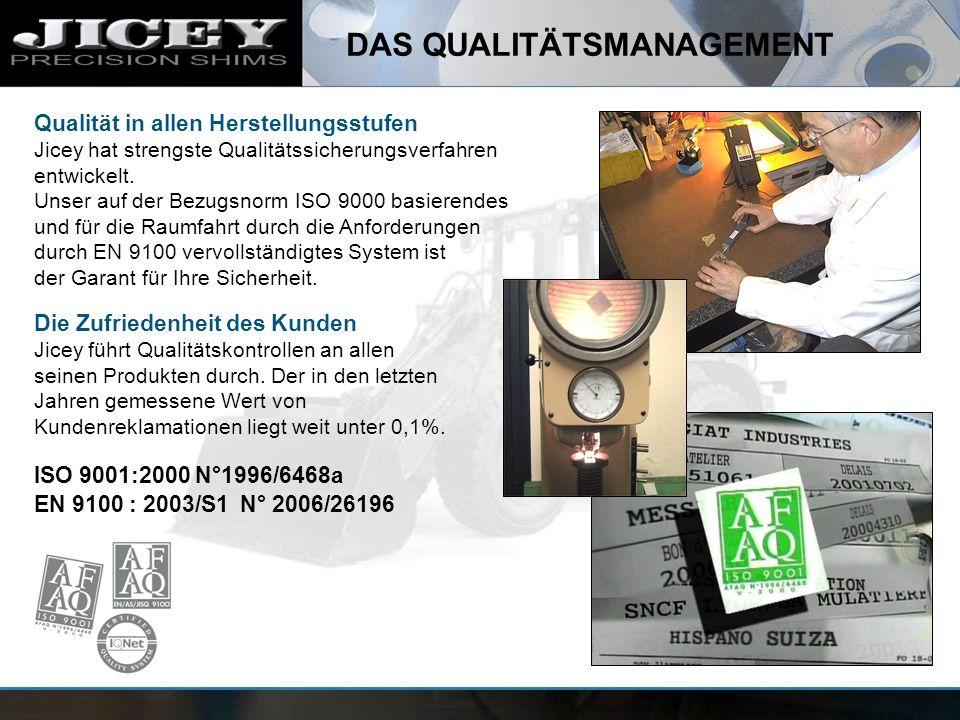 Qualität in allen Herstellungsstufen Jicey hat strengste Qualitätssicherungsverfahren entwickelt. Unser auf der Bezugsnorm ISO 9000 basierendes und fü