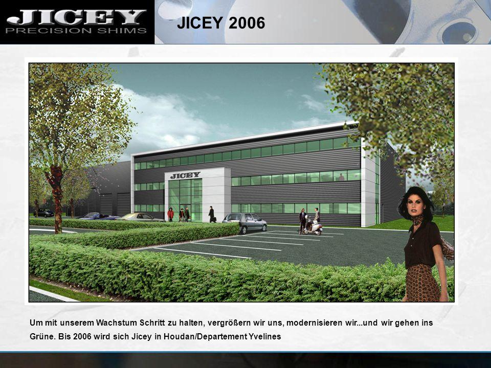 JICEY 2006 Um mit unserem Wachstum Schritt zu halten, vergrößern wir uns, modernisieren wir...und wir gehen ins Grüne. Bis 2006 wird sich Jicey in Hou