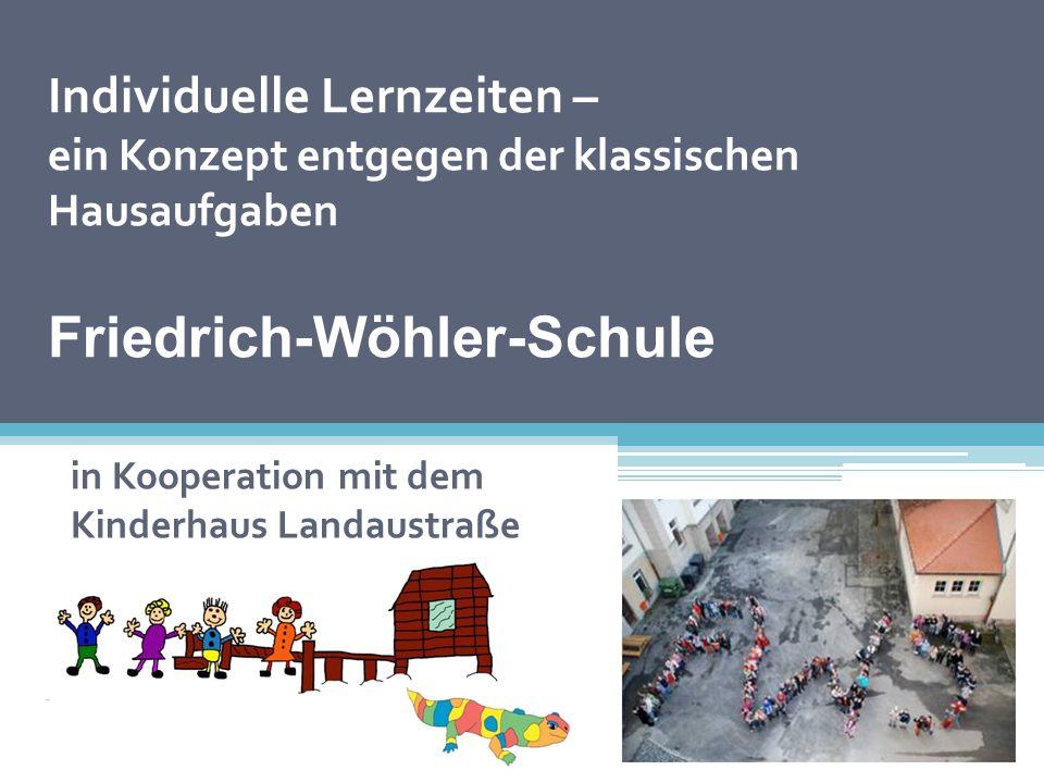 Bausteine eines integrierten Hausaufgabenmodells an der Friedrich-Wöhler-Schule Individuelle Förderung und Forderung Individuelle Lernzeiten Multiprofessionelle Zusammenarbeit Einbezug Eltern Rhythmisierter Schulalltag Lernen lernen Veränderung von Unterricht