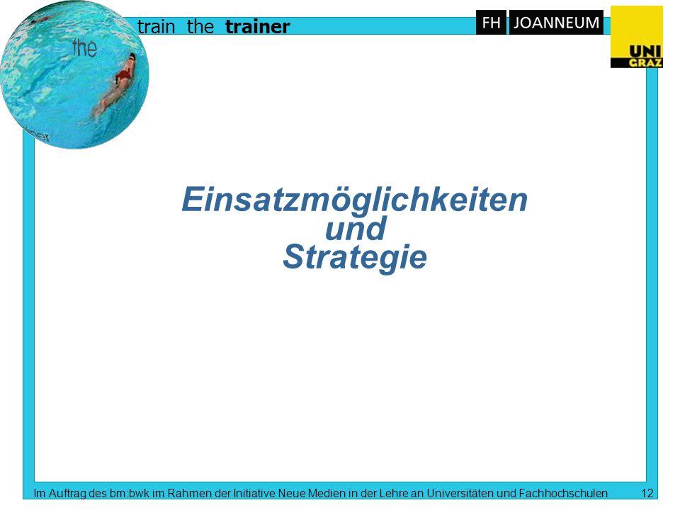train the trainer Im Auftrag des bm:bwk im Rahmen der Initiative Neue Medien in der Lehre an Universitäten und Fachhochschulen 11 E-Lecturing E-Lecturing kann P-Lecturing nicht ersetzen.
