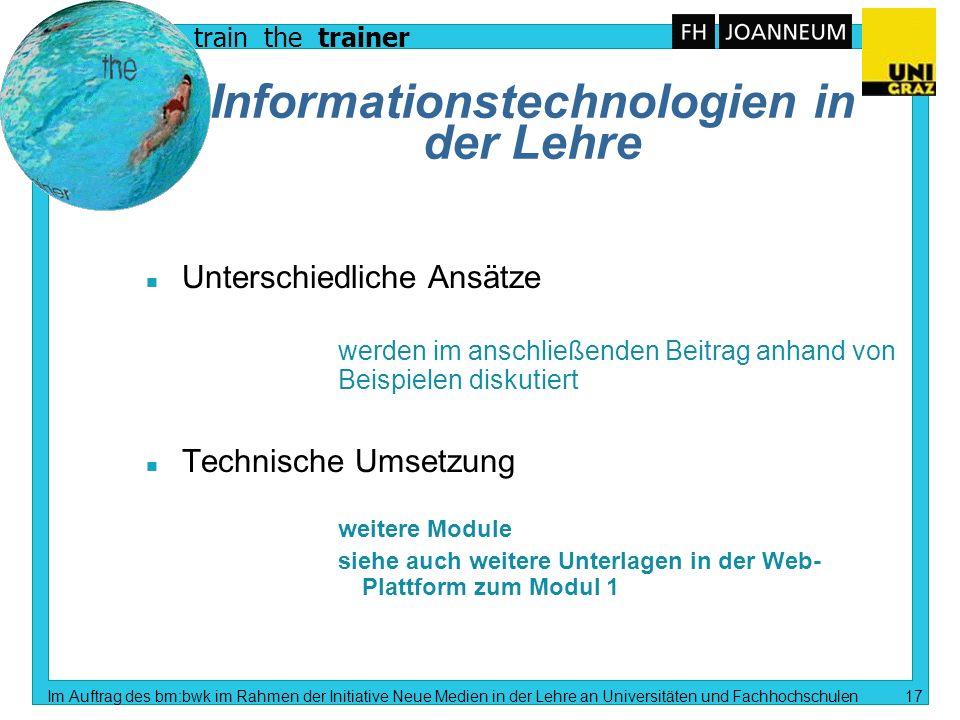 train the trainer Im Auftrag des bm:bwk im Rahmen der Initiative Neue Medien in der Lehre an Universitäten und Fachhochschulen 16 Entwicklungsstufen A