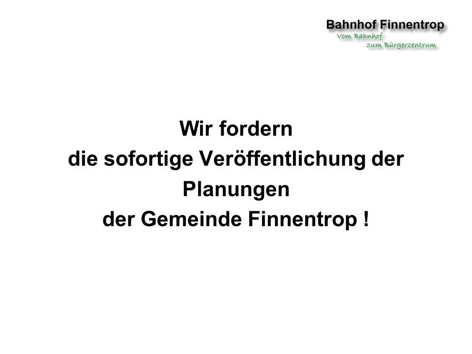 Wir fordern die sofortige Veröffentlichung der Planungen der Gemeinde Finnentrop !
