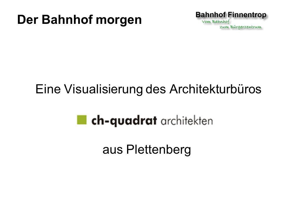 Der Bahnhof morgen Eine Visualisierung des Architekturbüros aus Plettenberg