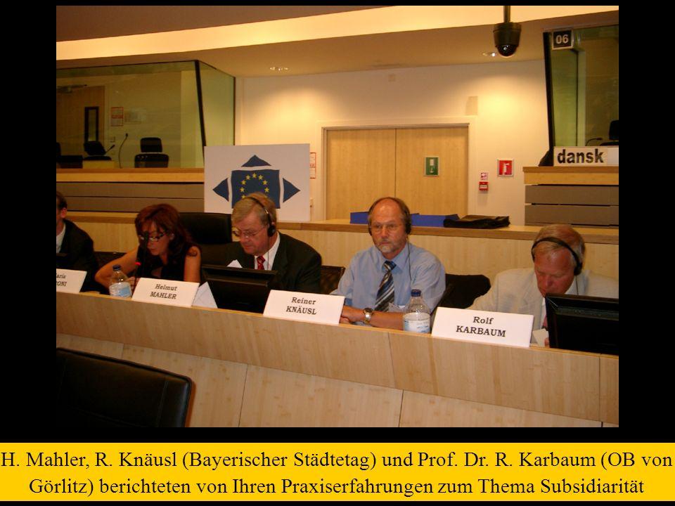 H. Mahler, R. Knäusl (Bayerischer Städtetag) und Prof. Dr. R. Karbaum (OB von Görlitz) berichteten von Ihren Praxiserfahrungen zum Thema Subsidiarität