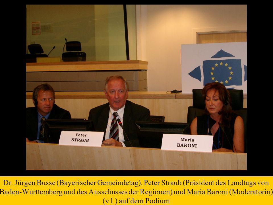 Dr. Jürgen Busse (Bayerischer Gemeindetag), Peter Straub (Präsident des Landtags von Baden-Württemberg und des Ausschusses der Regionen) und Maria Bar