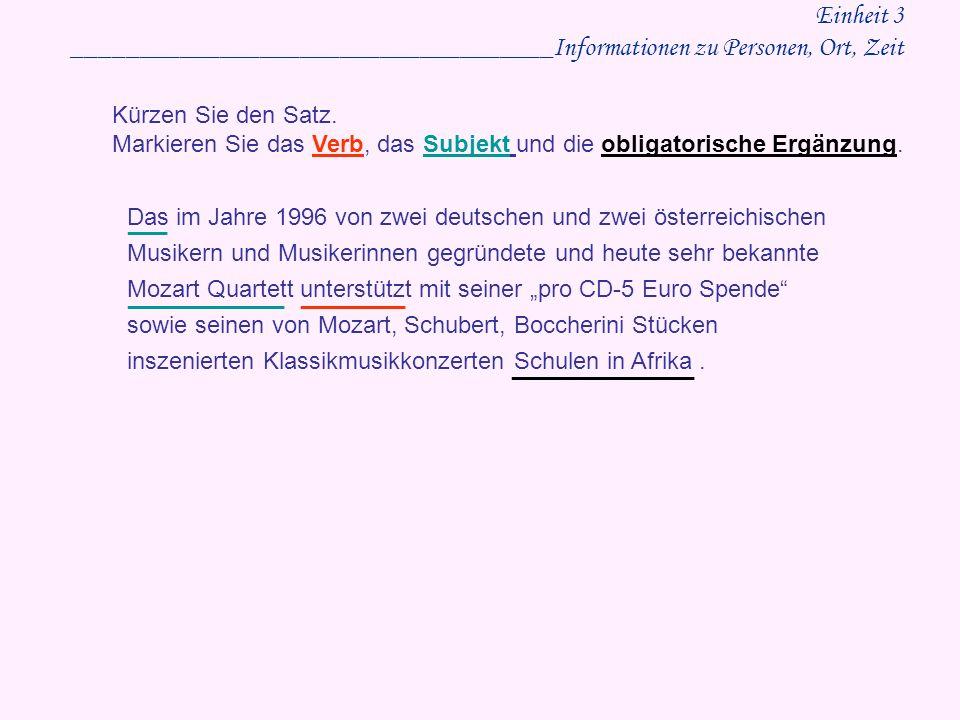 Einheit 3 ____________________________________Informationen zu Personen, Ort, Zeit Das im Jahre 1996 von zwei deutschen und zwei österreichischen Musi