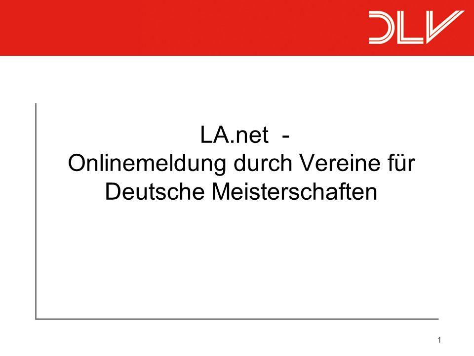 1 LA.net - Onlinemeldung durch Vereine für Deutsche Meisterschaften