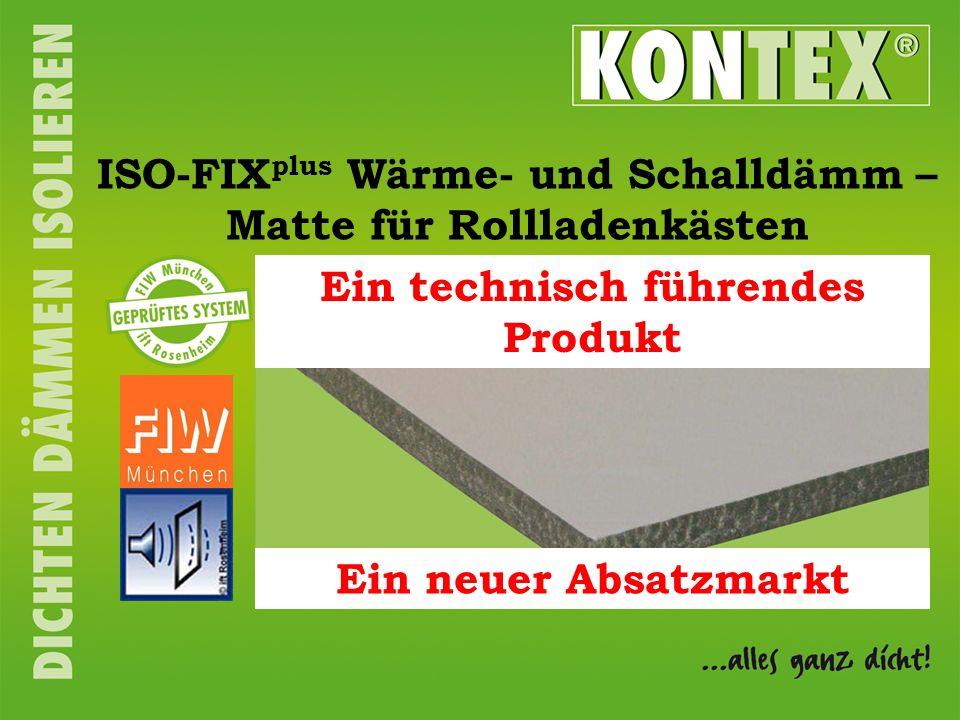 ISO-FIX plus Wärme- und Schalldämm – Matte für Rollladenkästen Ein technisch führendes Produkt Ein neuer Absatzmarkt