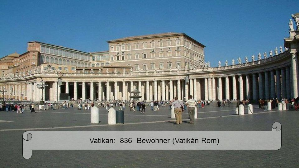 Vatikan: 836 Bewohner (Vatikán Rom)