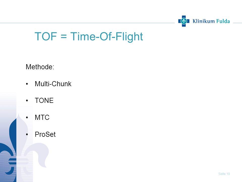 Seite 10 TOF = Time-Of-Flight Methode: Multi-Chunk TONE MTC ProSet