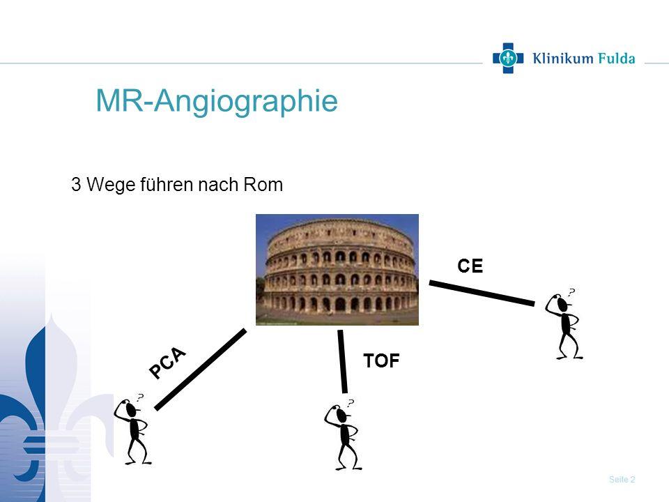 Seite 2 MR-Angiographie 3 Wege führen nach Rom PCA CE TOF