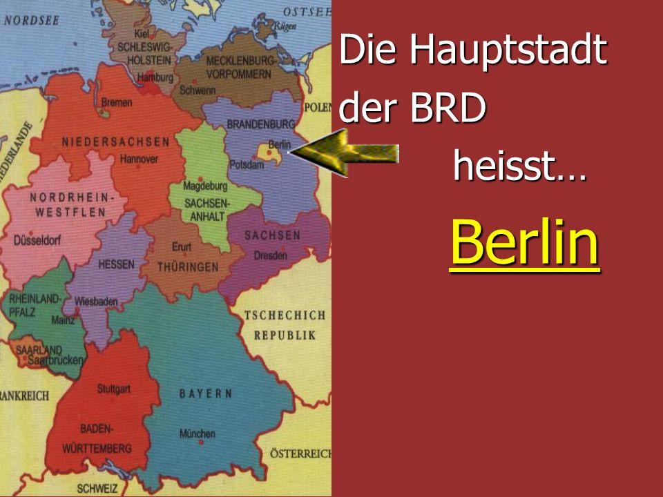 Die Hauptstadt der BRD heisst… heisst… Berlin Berlin