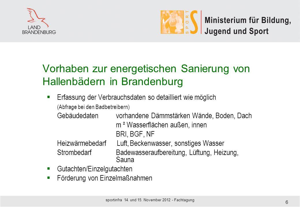 EU Förderperiode 2013 -2020 EFRE Verordnungsentwürfe - Förderziele: - Verringerung der CO2-Emission (Förderung der Energieeffizienz und der Nutzung erneuerbarer Energien öffentlicher Infrastrukturen - Förderung der sozialen Eingliederung und Bekämpfung der Armut (Investitionen in die Gesundheits- und soziale Infrastruktur, die zur nationalen, regionalen und lokalen Entwicklung beitragen, Verringerung der Ungleichheiten in Bezug auf den Gesundheitszustand - Unterstützung der Sanierung und wirtschaftlichen Belebung benachteiligter städtischer und ländlicher Gemeinschaften -Investitionen in Kompetenz, Bildung und lebenslanges Lernen durch Entwicklung der Aus- und Fortbildung 7 sportinfra 14.