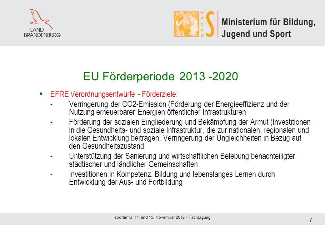 EU Förderperiode 2013 -2020 EFRE Verordnungsentwürfe - Förderziele: - Verringerung der CO2-Emission (Förderung der Energieeffizienz und der Nutzung er