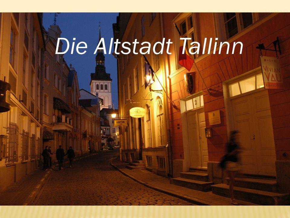 Die Stadteile Die Altstadt Tallinn Sehenswürdigkeiten Die Kulturhauptstadt 2011 Quellen