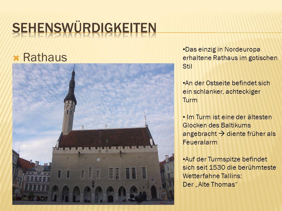Rathaus Das einzig in Nordeuropa erhaltene Rathaus im gotischen Stil An der Ostseite befindet sich ein schlanker, achteckiger Turm Im Turm ist eine de