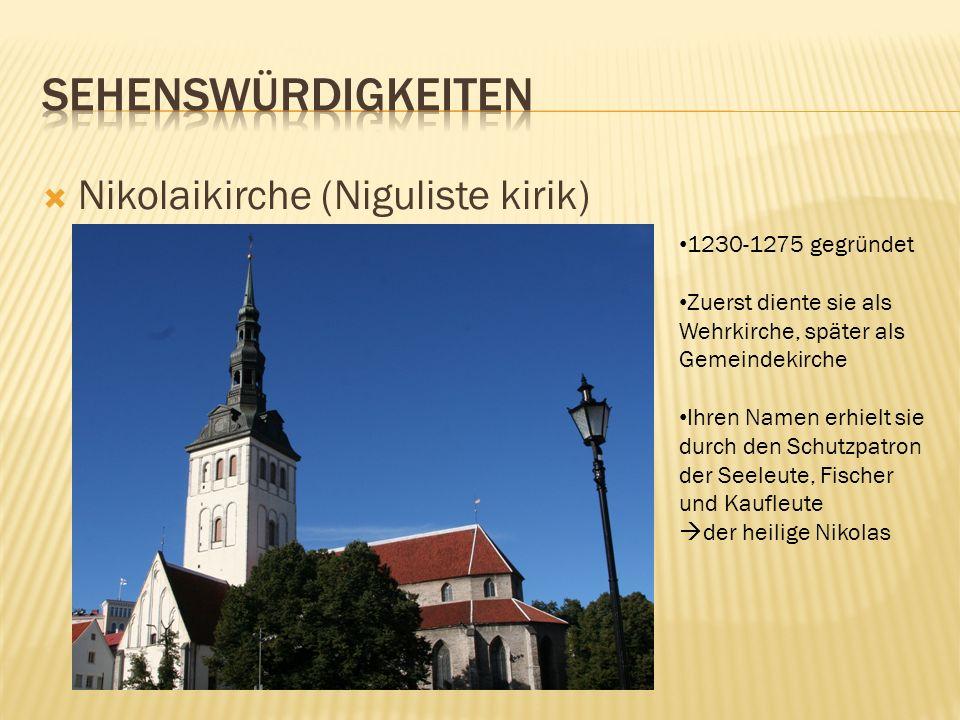 Nikolaikirche (Niguliste kirik) 1230-1275 gegründet Zuerst diente sie als Wehrkirche, später als Gemeindekirche Ihren Namen erhielt sie durch den Schu