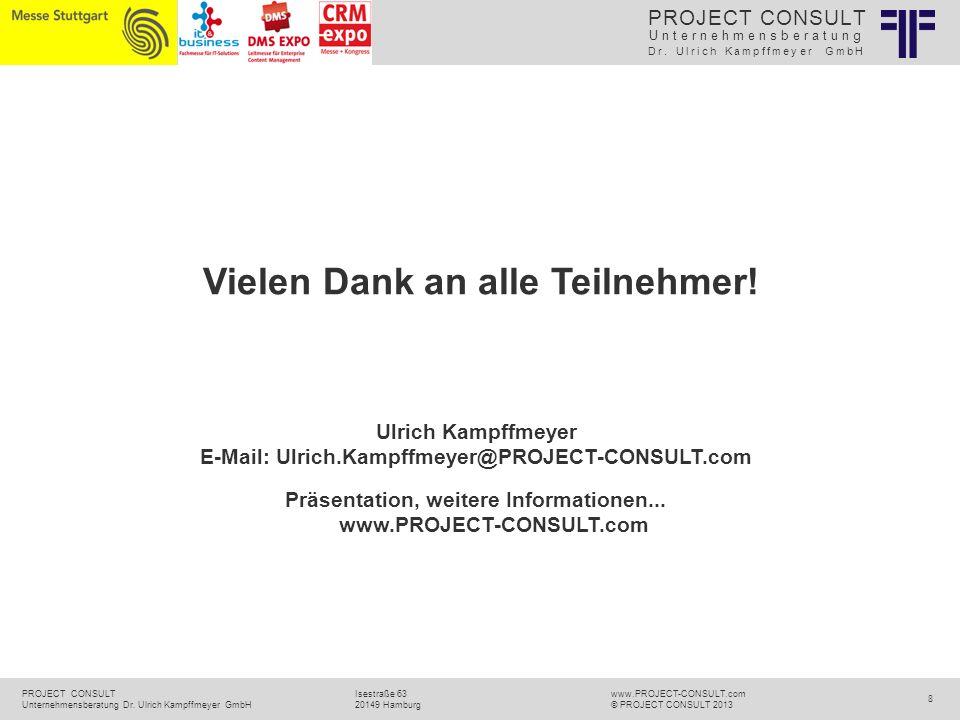 Unternehmensberatung Dr. Ulrich Kampffmeyer GmbH PROJECT CONSULT Unternehmensberatung Dr. Ulrich Kampffmeyer GmbH www.PROJECT-CONSULT.com © PROJECT CO