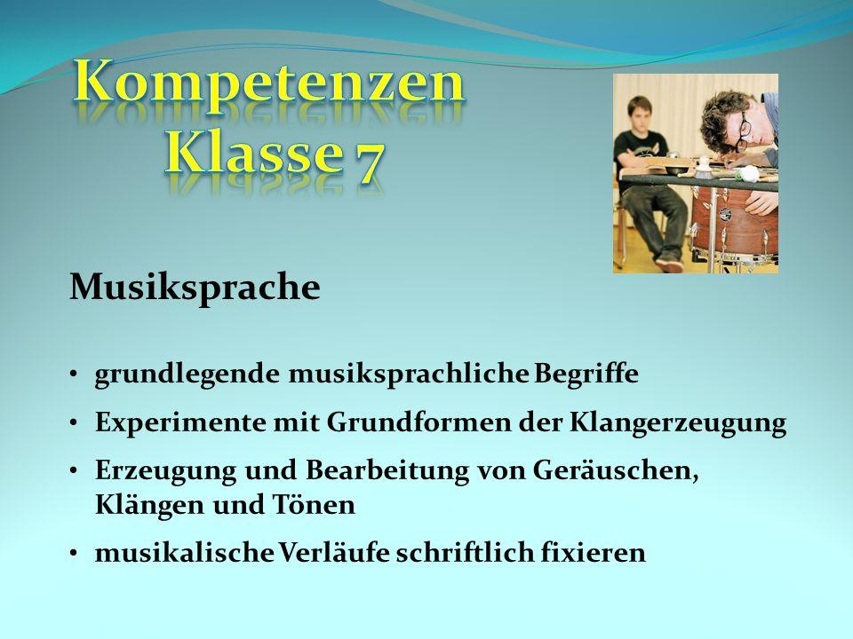 Musiksprache grundlegende musiksprachliche Begriffe Experimente mit Grundformen der Klangerzeugung Erzeugung und Bearbeitung von Geräuschen, Klängen u